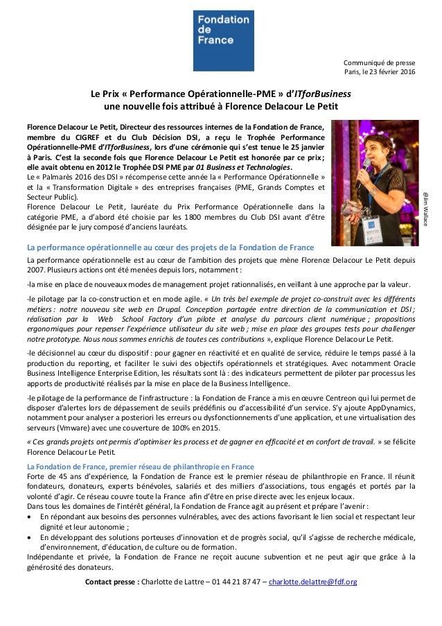 Communiqué de presse Paris, le 23 février 2016 Le Prix « Performance Opérationnelle-PME » d'ITforBusiness une nouvelle foi...
