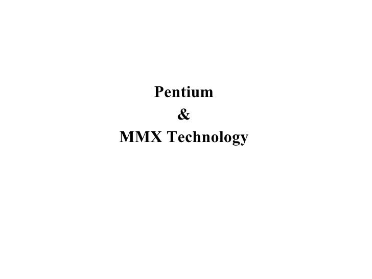 an examination of mmx or multi media extention technology Mmx technology study and implementation introduction mmx : multi-media-extension designed to accelerate multimedia and communication applications.