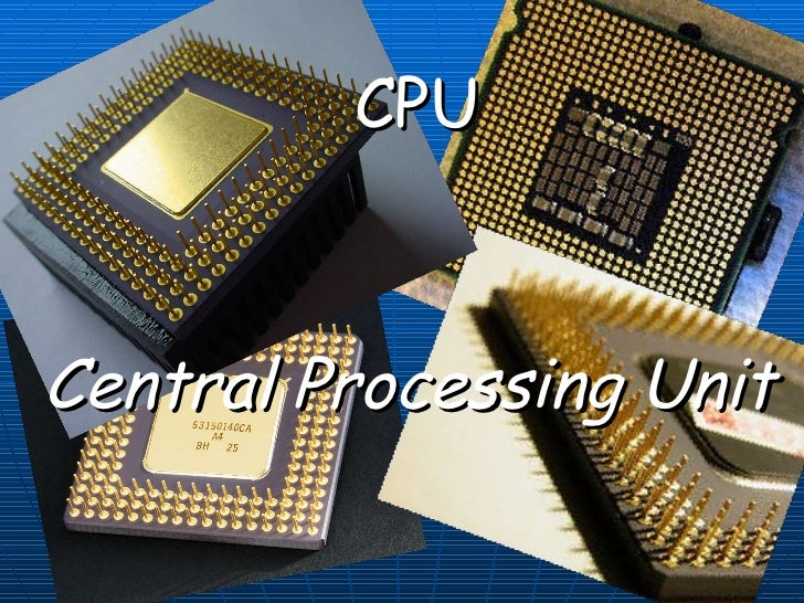 CPU Central Processing Unit