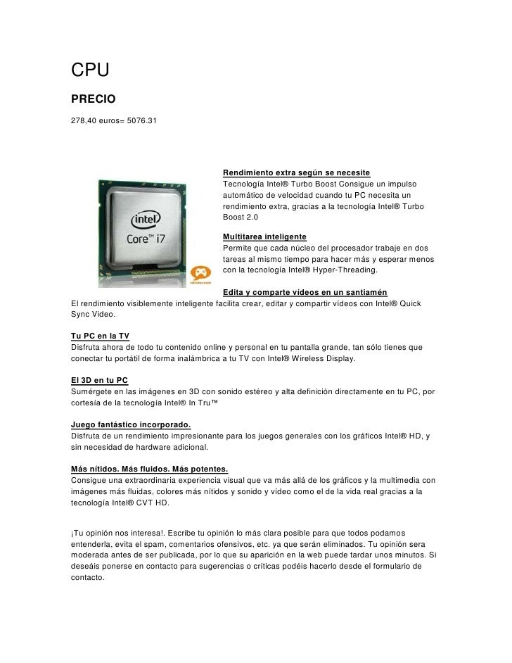 CPU<br />PRECIO<br />278,40 euros= 5076.31<br />635145415Rendimiento extra según se necesiteTecnología Intel® Turbo Boost ...