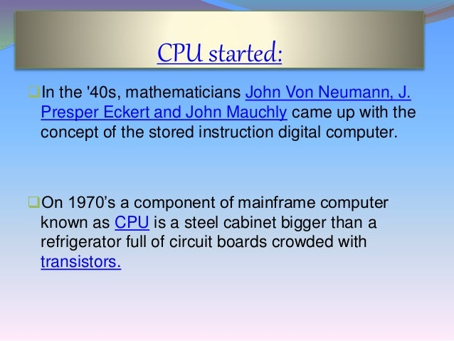 the history and functions of the central processing unit Computer cpu(central processing unit) - learn computer fundamental concepts in simple and easy steps starting from overview, applications, generations, types.