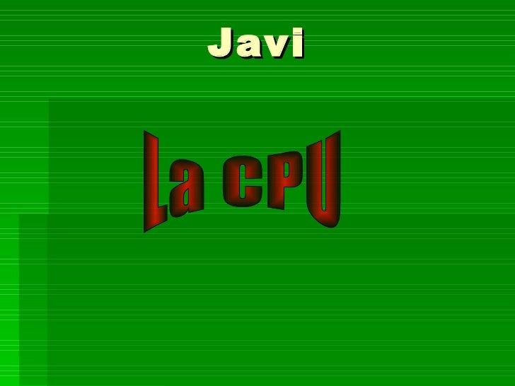 Javi La CPU