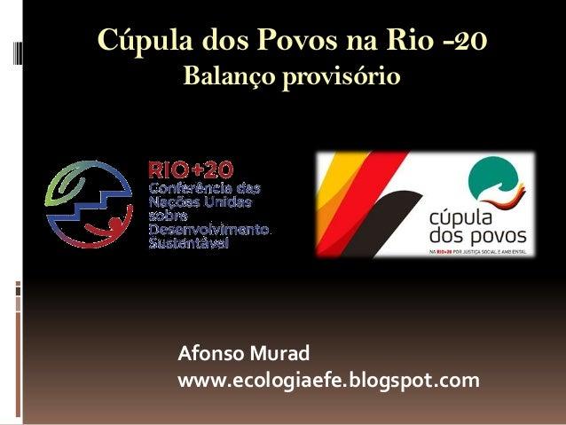 Cúpula dos Povos na Rio -20     Balanço provisório     Afonso Murad     www.ecologiaefe.blogspot.com