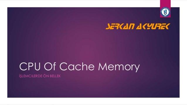 CPU Of Cache Memory  İŞLEMCILERDE ÖN BELLEK