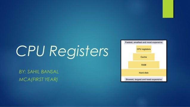 CPU Registers BY: SAHIL BANSAL MCA(FIRST YEAR)