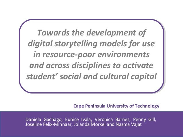 Towards the development ofdigital storytelling models for use  in resource-poor environments and across disciplines to act...