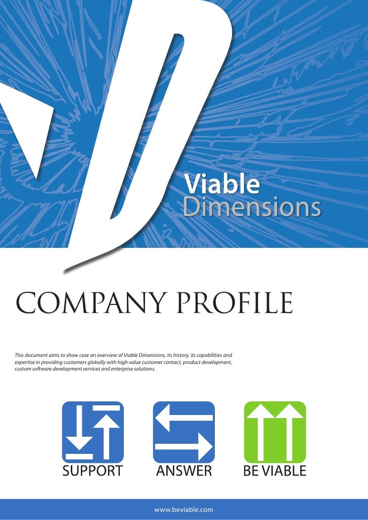 COMPANY PROFILEThis document aims to show case an overview of Viable Dimensions, its history, its capabilities andexpertis...