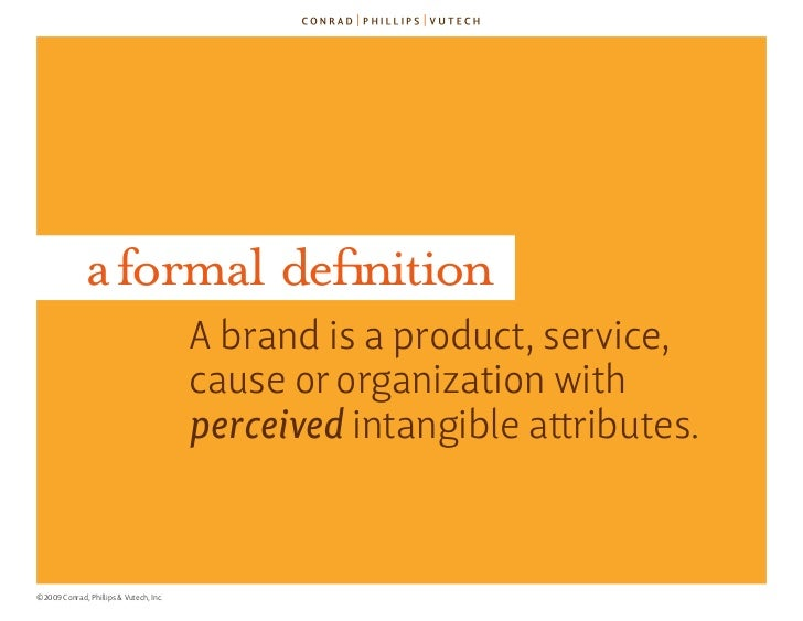 a formal definition                                         a brand is a product, service,                                ...