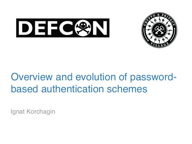 Overview and evolution of password- based authentication schemes Ignat Korchagin