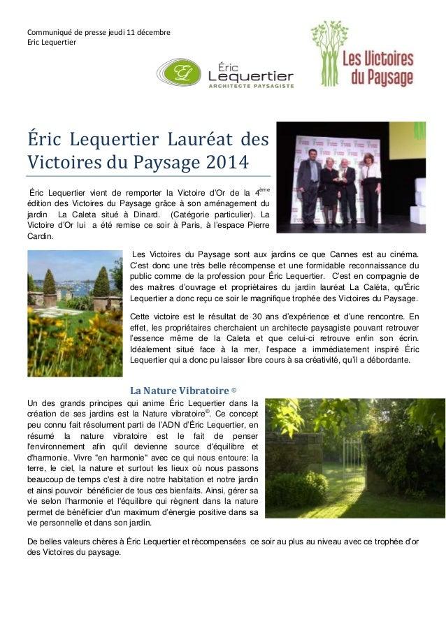 Communiqué de presse jeudi 11 décembre  Eric Lequertier  É ric Lequertier Laure at des  Victoires du Paysage 2014  Éric Le...