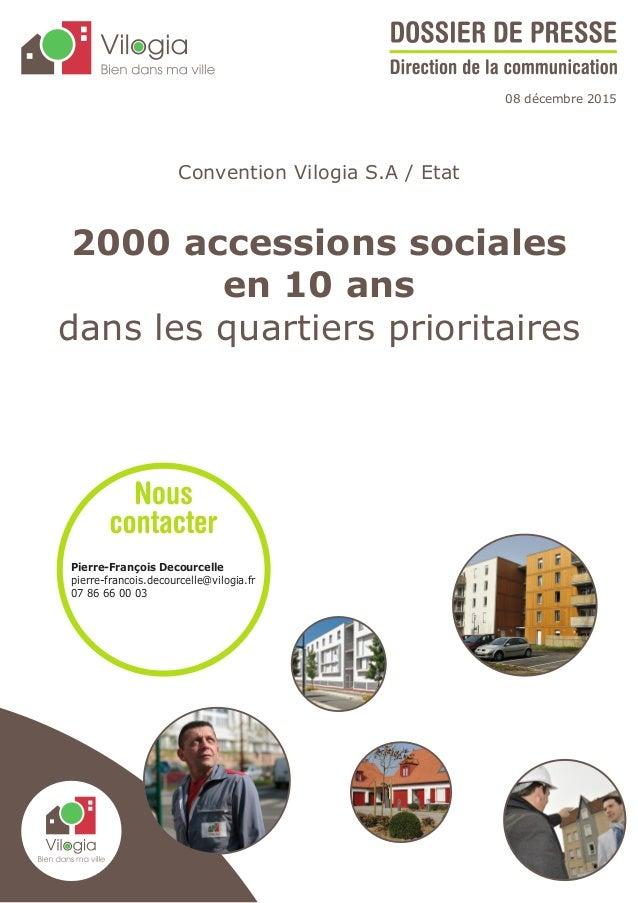 Convention Vilogia S.A / Etat 2000 accessions sociales en 10 ans dans les quartiers prioritaires 08 décembre 2015 Pierre-F...