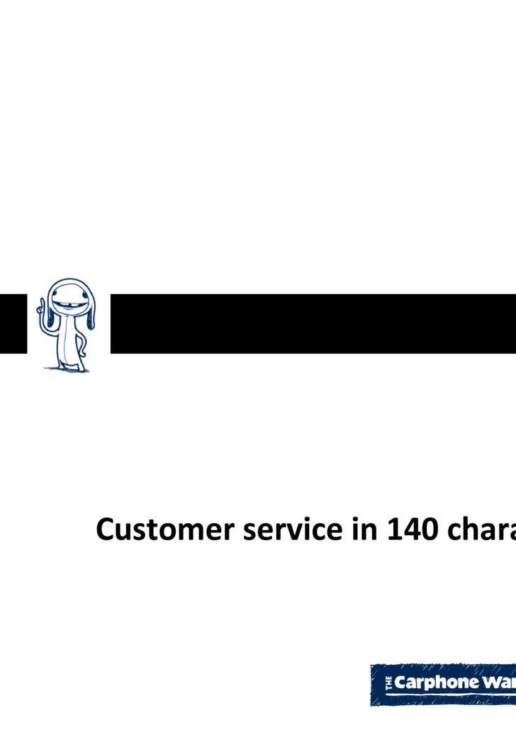 <ul><li>Customer service in 140 characters </li></ul>