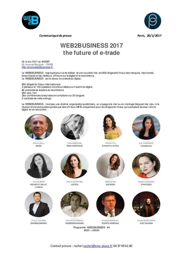 Contact presse : rachel rachel@one-place.fr 04 37 49 61 60 Communiquédepresse Paris, 20/1/2017 WEB2BUSINESS 2017 the futur...