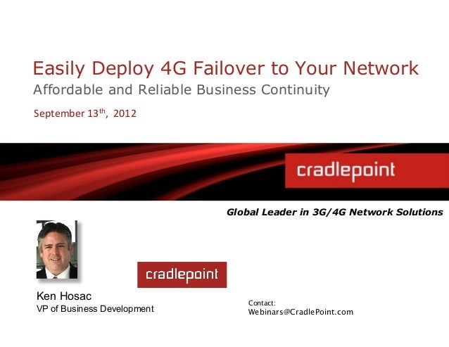 Easily Deploy 4G Failover to Your NetworkAffordable and Reliable Business ContinuitySeptember 13th,  2012         ...