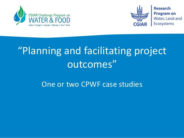 One  or  two  CPWF  case  studies