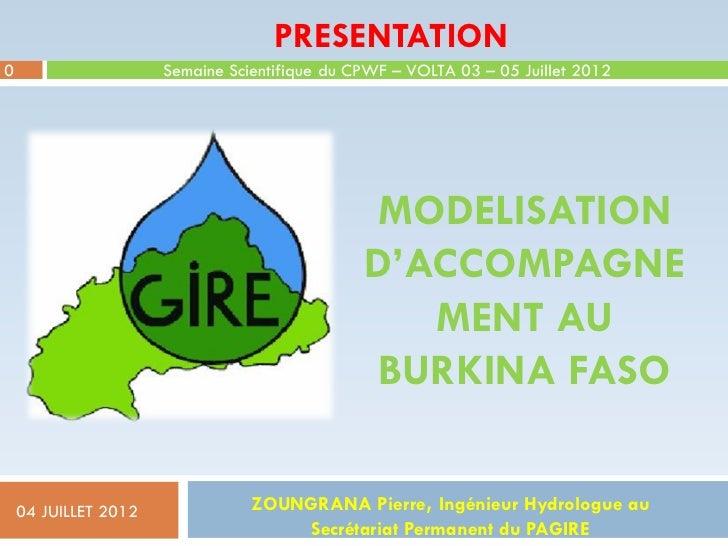 PRESENTATION0                     Semaine Scientifique du CPWF – VOLTA 03 – 05 Juillet 2012                               ...