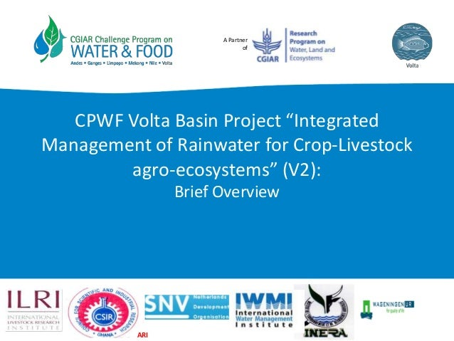 """A Partner of CPWF Volta Basin Project """"Integrated Management of Rainwater for Crop-Livestock agro-ecosystems"""" (V2): Brief ..."""