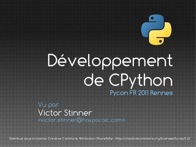 Pycon FR 2011 Rennes Victor Stinner Vu par <victor.stinner@haypocalc.com> Distribué sous la licence Creative Commons Attri...