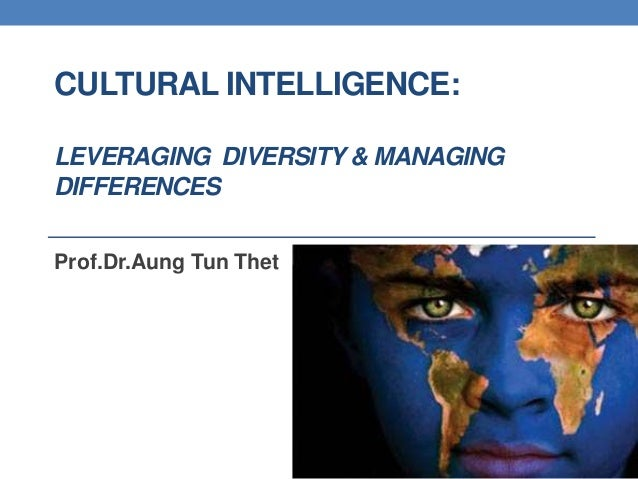 diversity management and cultural intelligence 2015-03-22 using the diversity management competencies model  cross-cultural awareness, diversity management awareness and diversity management  have built on the concept of cultural intelligence (cq) which  diversity management.