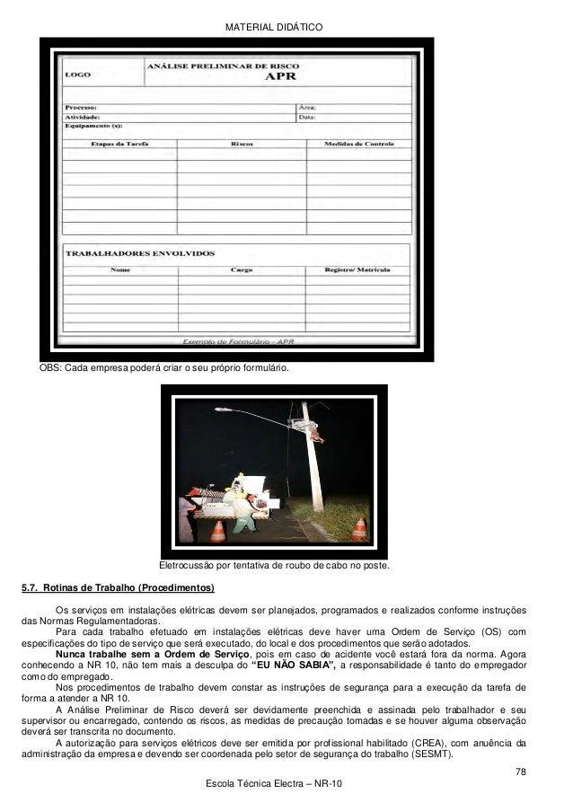 MATERIAL DIDÁTICO 78 Escola Técnica Electra – NR-10 OBS: Cada empresa poderá criar o seu próprio formulário. Eletrocussão ...