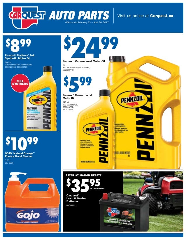 Visit us online at Carquest.ca Offers valid February 23 – April 26, 2017. FULL SYNTHETIC $ 2499 Pennzoil® Conventional Mot...