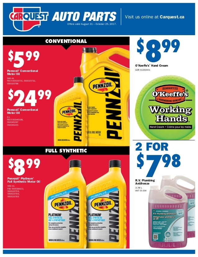 Visit us online at Carquest.ca Offers valid August 31 – October 25, 2017. $ 599 Pennzoil® Conventional Motor Oil 946 mL PZ...