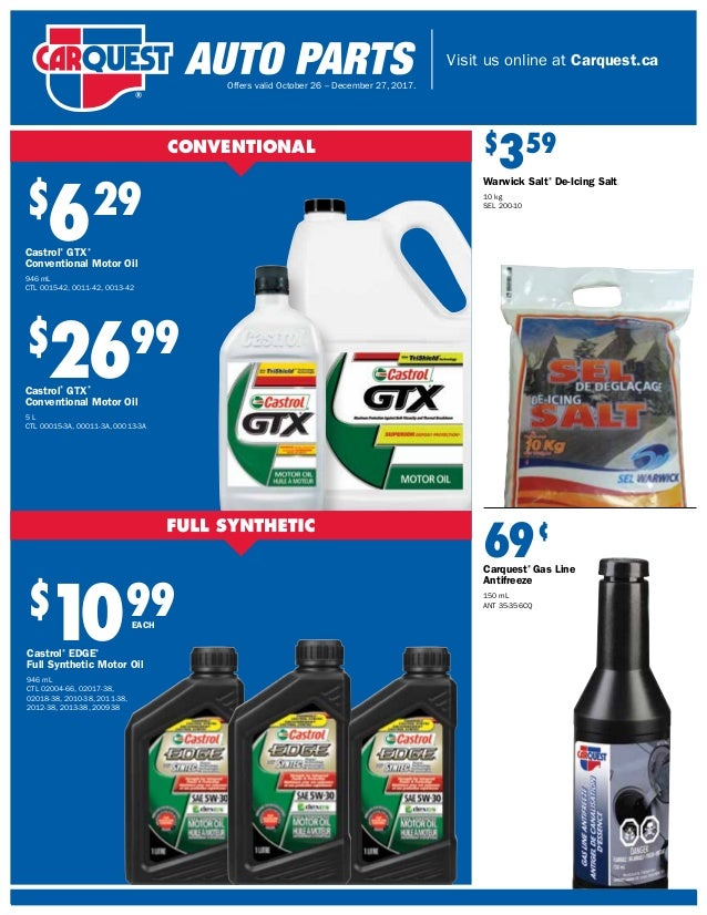 Visit us online at Carquest.ca Offers valid October 26 – December 27, 2017. $ 629 Castrol® GTX® Conventional Motor Oil 946...