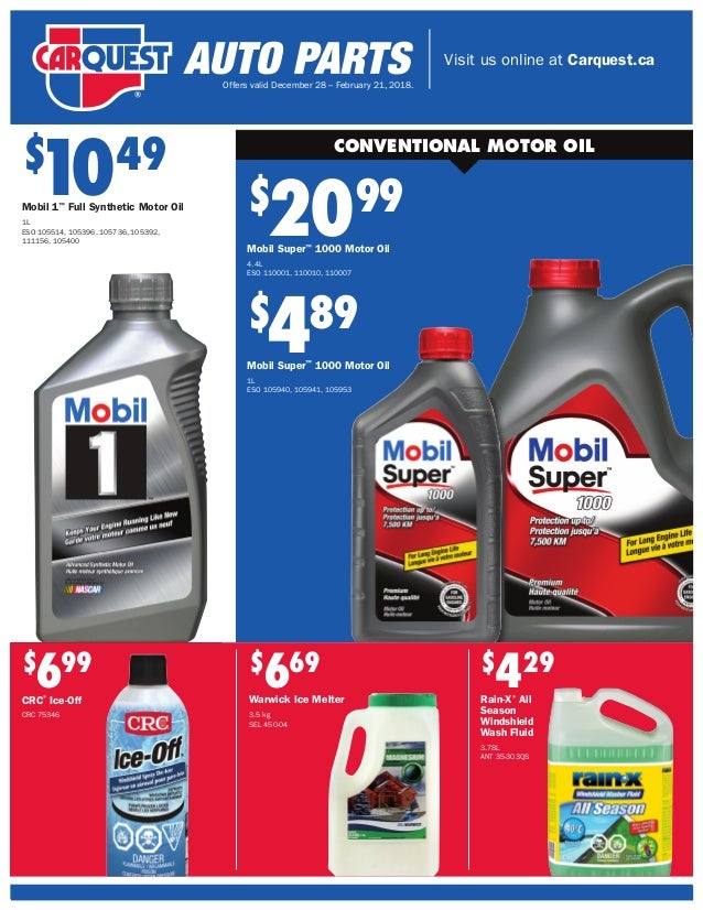 Visit us online at Carquest.ca Offers valid December 28 – February 21, 2018. CONVENTIONAL MOTOR OIL $ 429 Rain-X® All Seas...