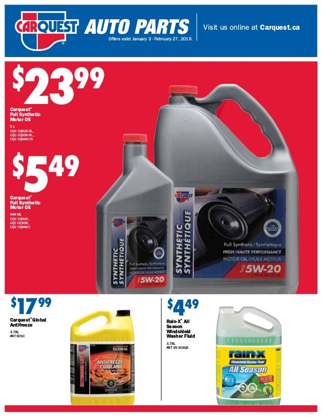 Visit us online at Carquest.ca Offers valid October 25 – January 2, 2019. $ 2399 Carquest® Full Synthetic Motor Oil 5 L CQ...