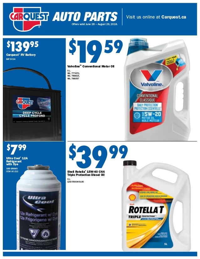 Visit us online at Carquest.ca Offers valid June 28 – August 29, 2018. $ 1959 Valvoline™ Conventional Motor Oil 5 L VAL 77...