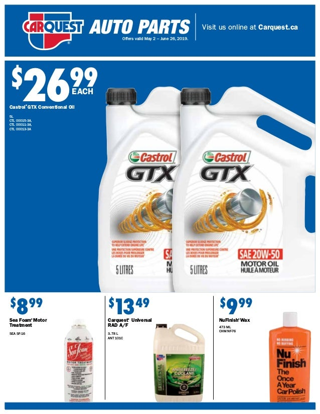 Visit us online at Carquest.ca Offers valid May 2 – June 26, 2019. $ 2699 $ 899 Sea Foam® Motor Treatment SEA SF-16 $ 999 ...