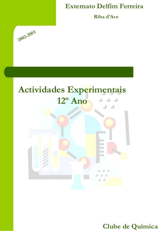 Externato Delfim Ferreira Riba d'Ave Clube de Química Actividades Experimentais 12º Ano 2002-2003