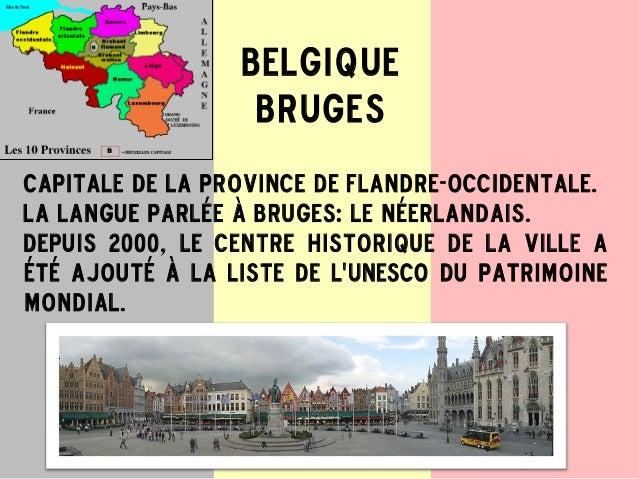 Capitale de la province de Flandre-Occidentale.La langue parlée à Bruges: le néerlandais.Depuis 2000, le centre historique...