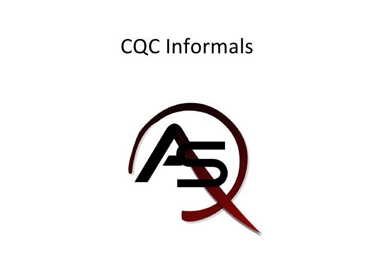 CQC Informals