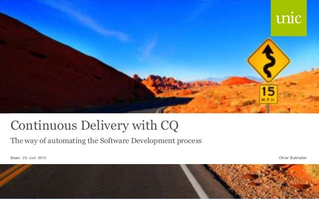 Continuous Delivery with CQThe way of automating the Software Development processOliver BurkhalterBasel, 20. Juni 2013