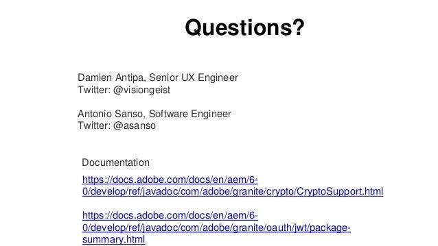 https://docs.adobe.com/docs/en/aem/6- 0/develop/ref/javadoc/com/adobe/granite/crypto/CryptoSupport.html https://docs.adobe...
