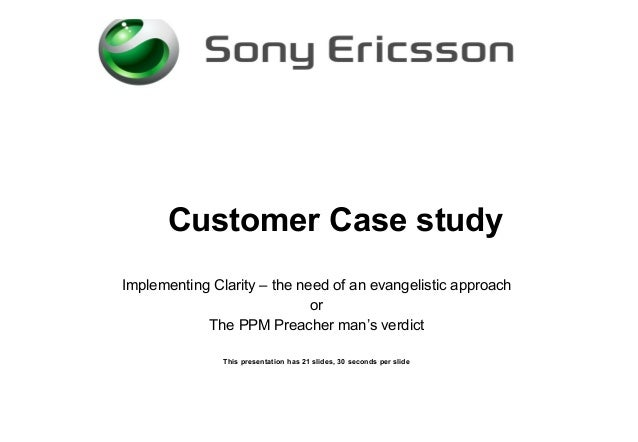 Customer Case study Implementing Clarity – the need of an evangelistic approach or The PPM Preacher man's verdict This pre...