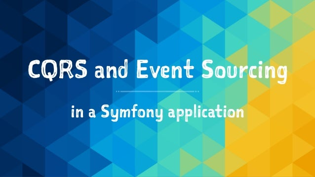 CQRS and Event Sourcing in a Symfony application