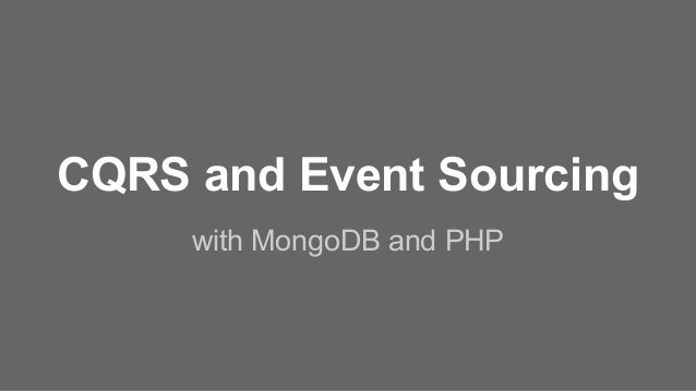 CQRS and Event Sourcing with MongoDB and PHP