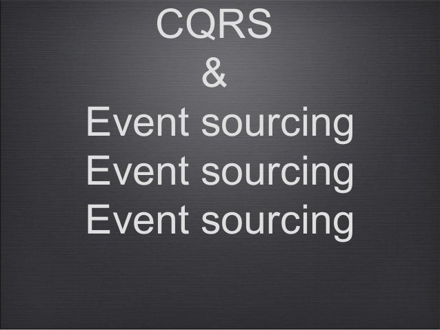 CQRS&Event sourcingEvent sourcingEvent sourcing