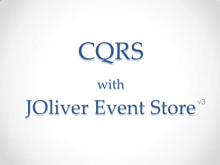 CQRS       with                      v3JOliver Event Store