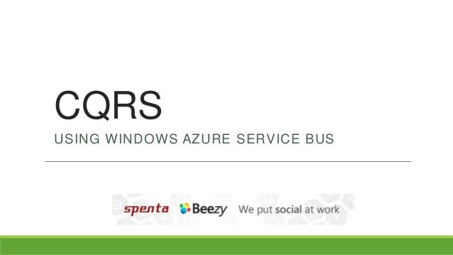 CQRS USING WINDOWS AZURE SERVICE BUS