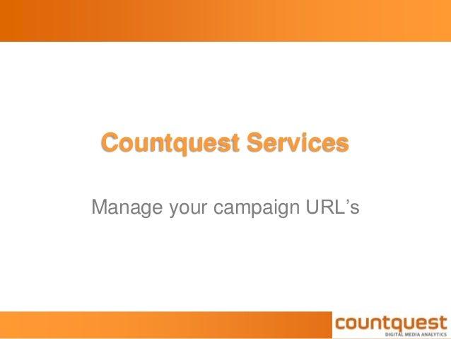 Countquest Services Manage your campaign URL's