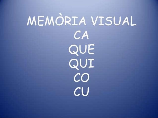 MEMÒRIA VISUAL CA QUE QUI CO CU