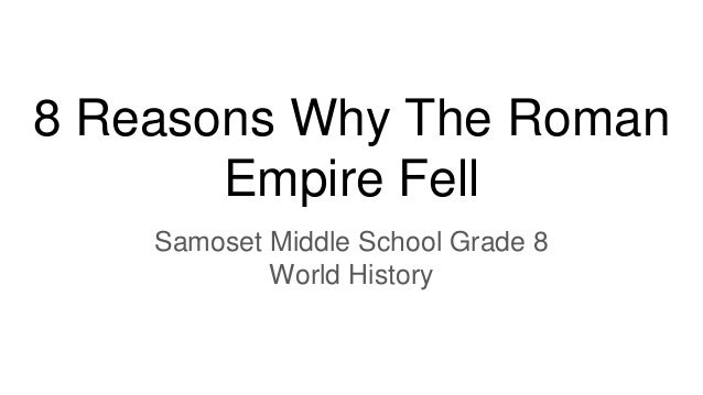 reasons behind the fall of roman empire Roman empire fall: social decline and social unrest the decline and fall of the roman empire reasons the western roman empire fell but.