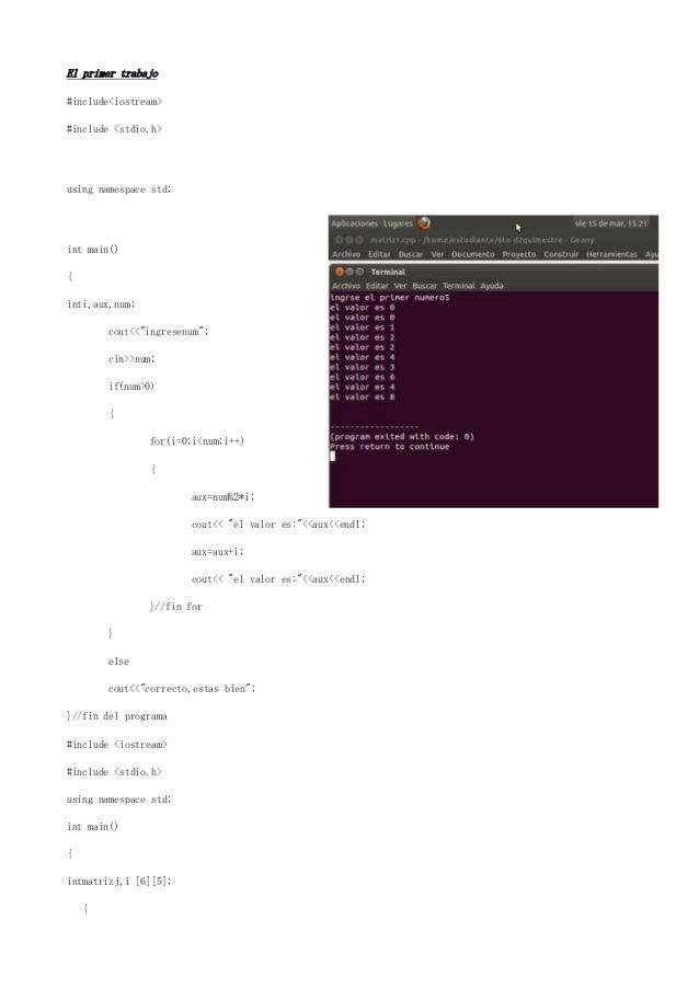 "El primer trabajo#include<iostream>#include <stdio.h>using namespace std;int main(){inti,aux,num;        cout<<""ingresenum..."