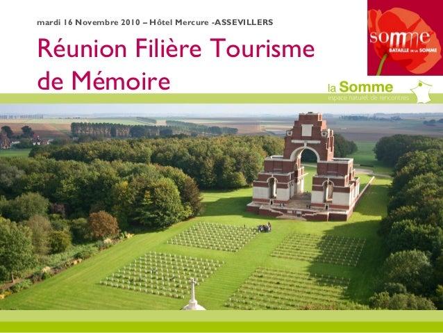 Réunion Filière Tourisme de Mémoire mardi 16 Novembre 2010 – Hôtel Mercure -ASSEVILLERS