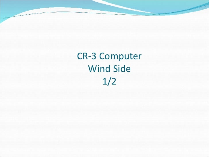 CR-3 Computer Wind Side 1 /2