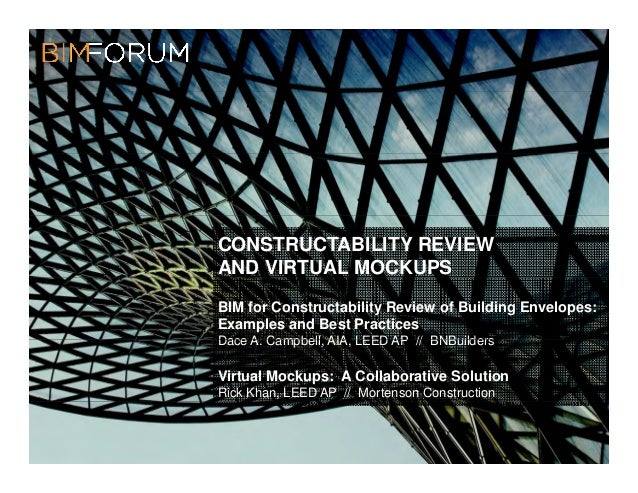 CONSTRUCTABILITY REVIEWAND VIRTUAL MOCKUPSBIM for Constructability Review of Building Envelopes:Examples and Best Practice...