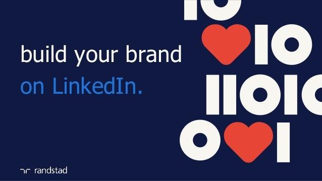 build your brand on LinkedIn.